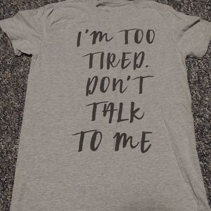 Too tired T-shirt